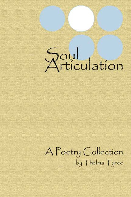 Soul Articulation: A Poetry Collection