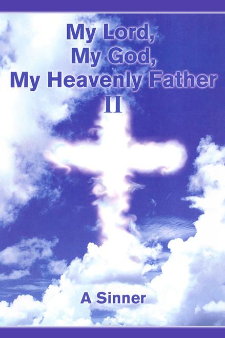 My Lord, My God, My Heavenly Father II