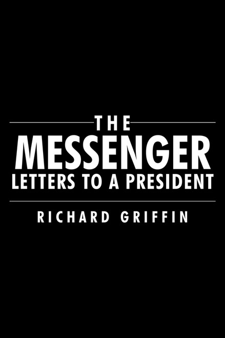 The Messenger: Letters to a President