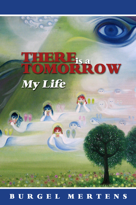 There is a Tomorrow: My Life
