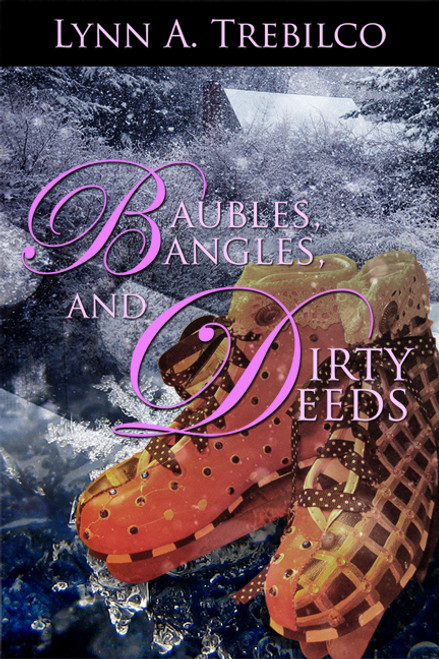 Baubles, Bangles, and Dirty Deeds