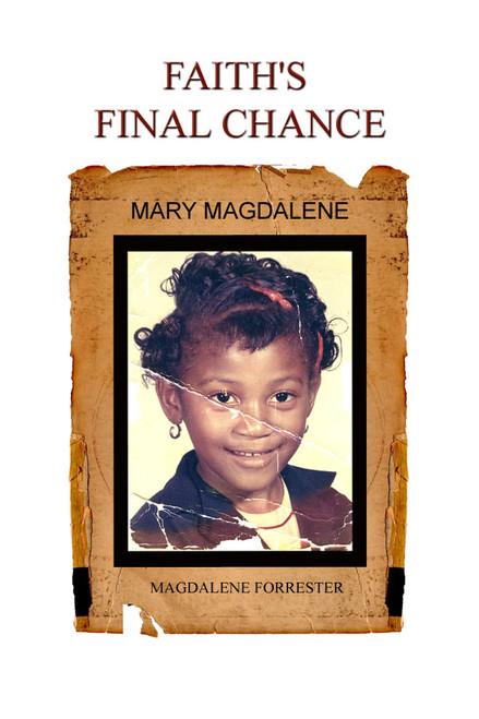 Faith's Final Chance: Mary Magdalene