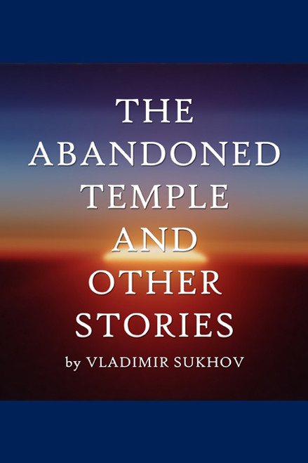 An Abandoned Temple and Other Stories