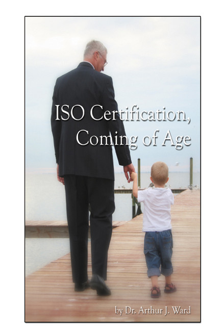 ISO Certification, Coming of Age