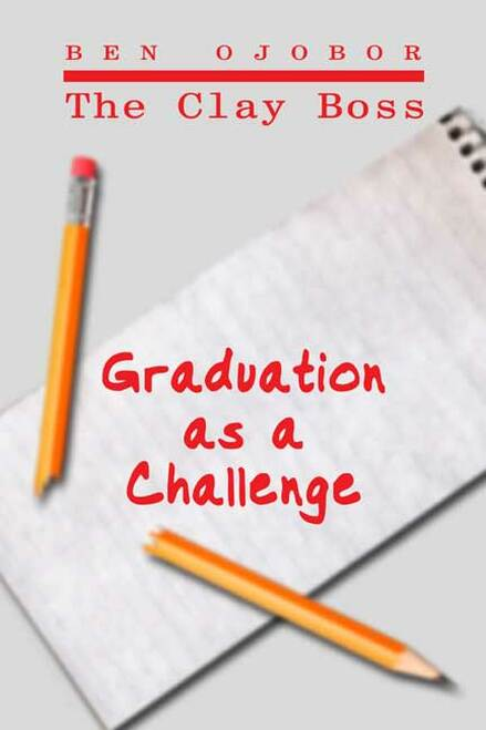 The Clay Boss: Graduation as a Challenge