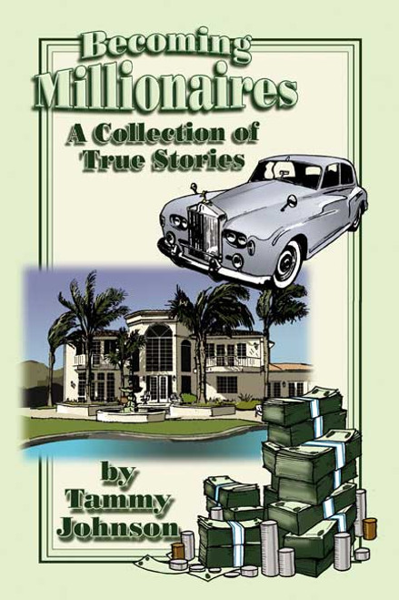Becoming Millionaires: A Collection of True Stories