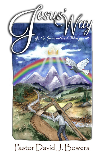 Jesus' Way: God's Guaranteed Blueprint