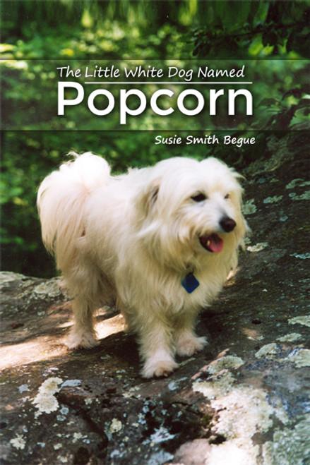 The Little White Dog Named Popcorn