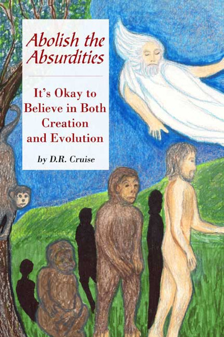 Abolish the Absurdities: It's Okay to Believe in Both Creation and Evolution