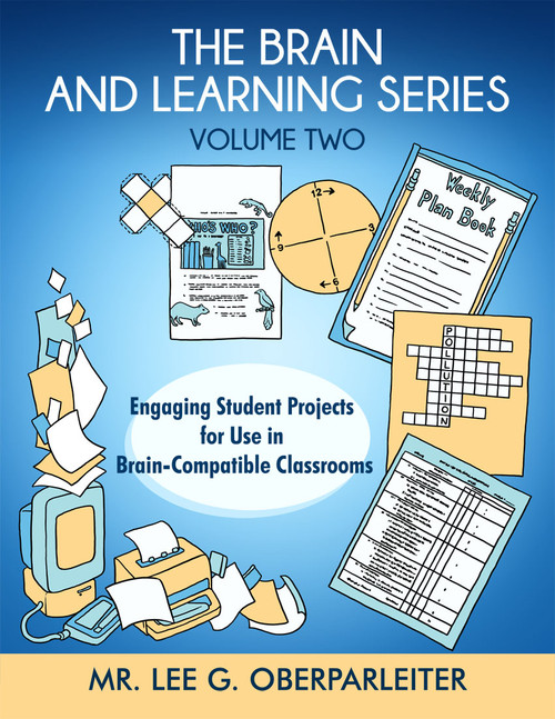 The Brain and Learning Series Volume Two Engaging Student Projects for Use in Brain-Compatible Classrooms