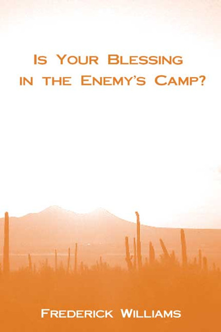Is Your Blessing in the Enemy's Camp?