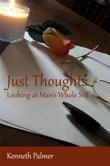 """""""Just Thoughts"""" Looking at Man's Whole Self"""