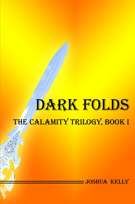Dark Folds: The Calamity Trilogy, Book I