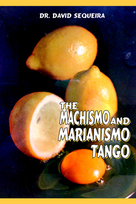 The Machismo and Marianismo Tango