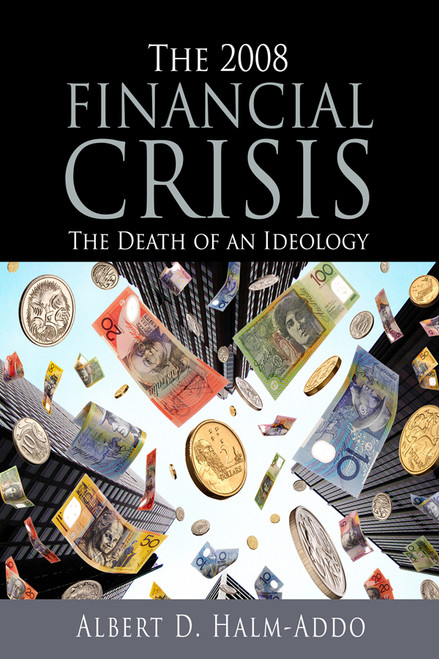 The 2008 Financial Crisis: The Death of an Ideology