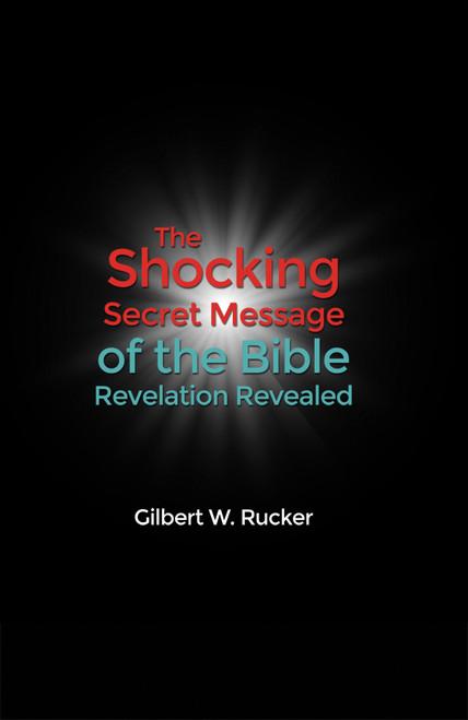 The Shocking Secret Message of the Bible Revelation Revealed