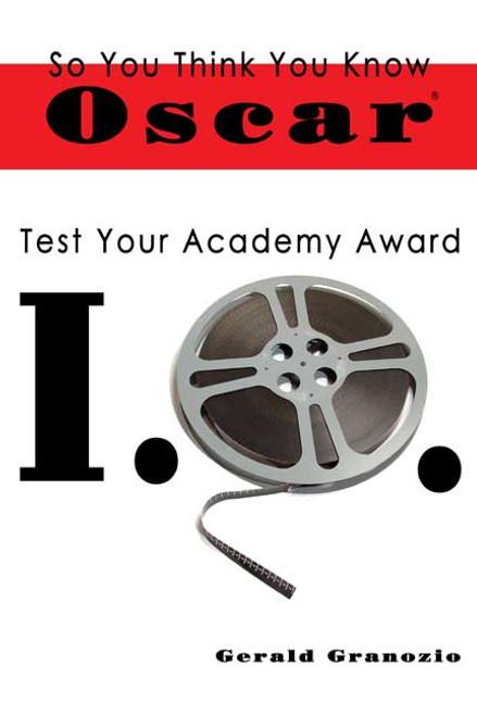 So You Think You Know Oscar: Test Your Academy Award I.Q.