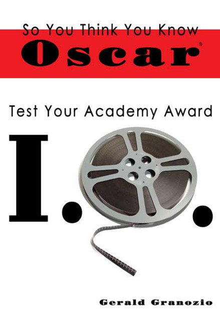 So You Think You Know Oscar: Test Your Academy Award I.Q.