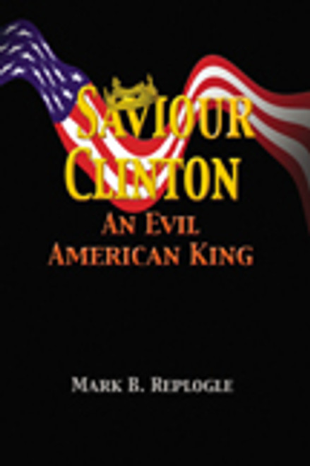Saviour Clinton: An Evil American King