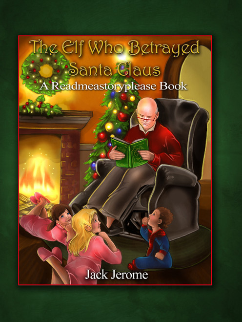 The Elf Who Betrayed Santa Claus: A Readmeastoryplease Book