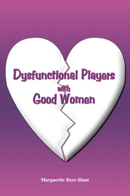 Dysfunctional Players with Good Women