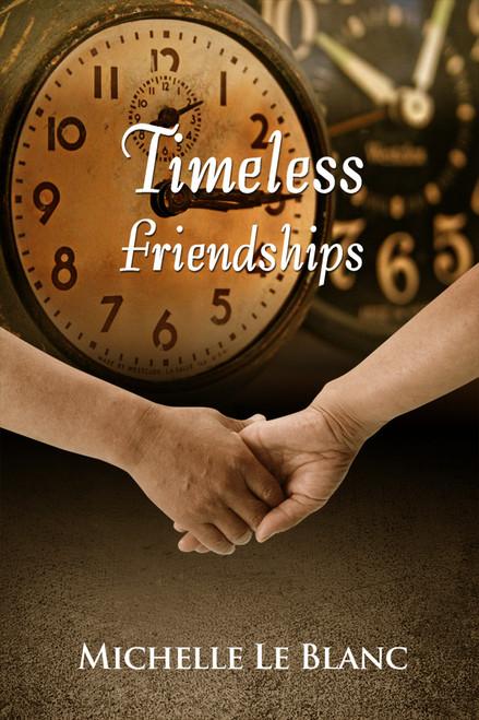 Timeless Friendships