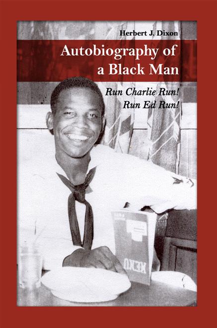 Autobiography of a Black Man: Run Charlie Run!  Run Ed Run!