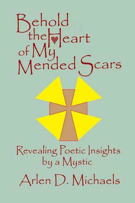 Behold the Heart of My Mended Scars: Revealing Poetic Insights by a Mystic