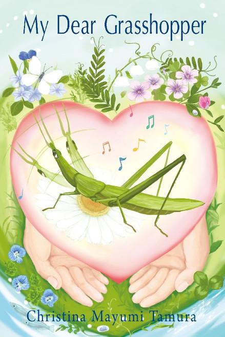 My Dear Grasshopper: Love for Life Series, Vol. 1