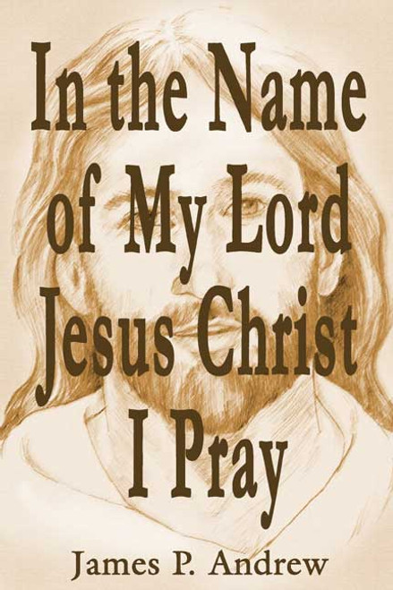 In the Name of My Lord Jesus Christ I Pray