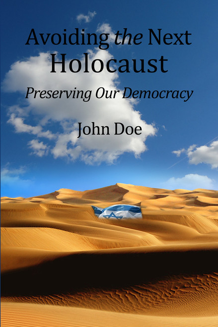 Avoiding the Next Holocaust: Preserving Our Democracy