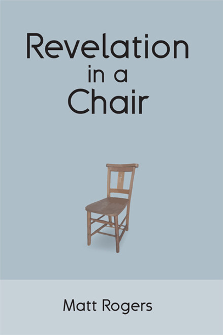 Revelation in a Chair: An Autobiographical Journey to Jesus