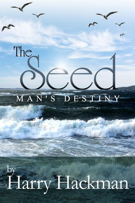 The Seed: Man's Destiny