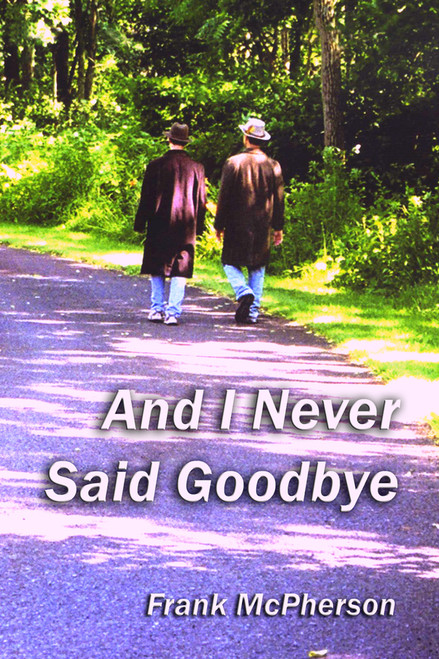 And I Never Said Goodbye