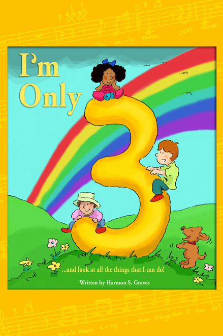 I'm Only Three… and Look at All the Things That I Can Do!