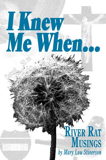 I Knew Me When...River Rat Musings