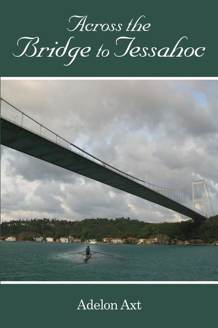 Across the Bridge to Tessahoc