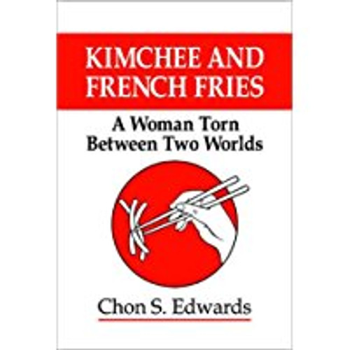 Kimchee and French Fries: A Woman Torn Between Two Worlds