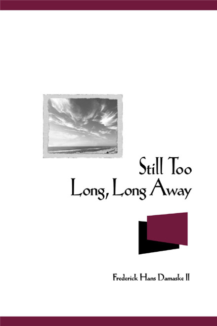 Still Too Long, Long Away