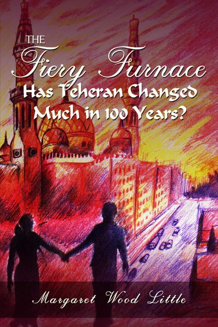 The Fiery Furnace: Has Teheran Changed Much in 100 Years?