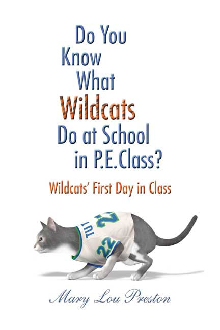 Do You Know What Wildcats Do at School in P E  Class?: Wildcats' First Day  in Class