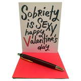"Sobriety is sexy. Thanks for being a sober sexy you. Happy Valentine's Day 4.25"" x 5.5"" card is blank inside. Printed on heavyweight 100% cotton card stock. Includes a matching A2 envelope."