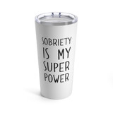 Sobriety is my super power 20oz travel mug