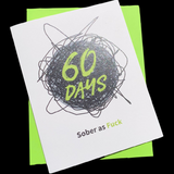 "Celebrate 60 days being clean and sober. It's tough to stop drinking or using. So here's to those living one day at a time for 60 days.   - Blank inside - A2 size (4.25"" x 5.5"") - Printed in Phoenix, Arizona onto heavyweight 100% cotton card stock - Includes a matching envelope"