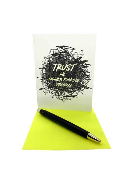 "Trust the mother fucking process.  4.25"" x 5.5"" card is blank inside. Printed on heavyweight 100% cotton card stock. Includes a matching A2 envelope."