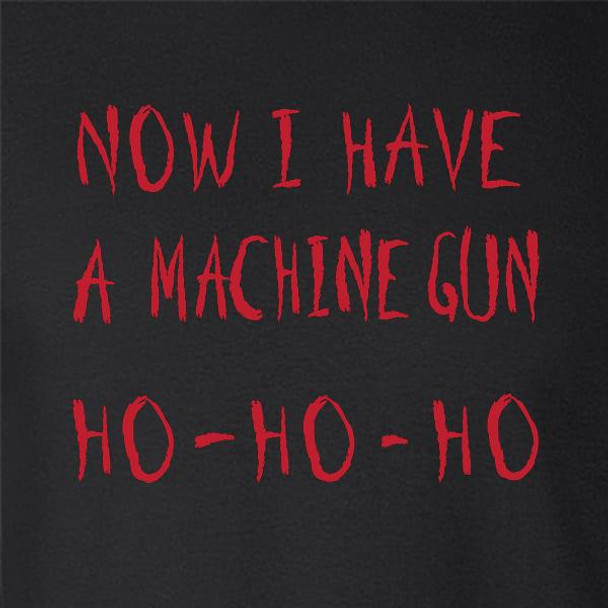 Now I Have a Machine Gun HO-HO-HO Christmas Xmas