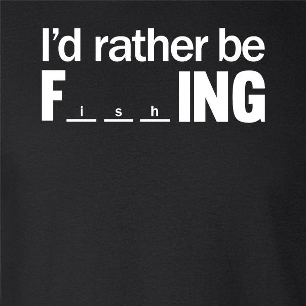 I'd Rather Be F-ing (Fishing) Funny