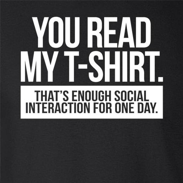 You Read My T-Shirt. Enough Social Interaction