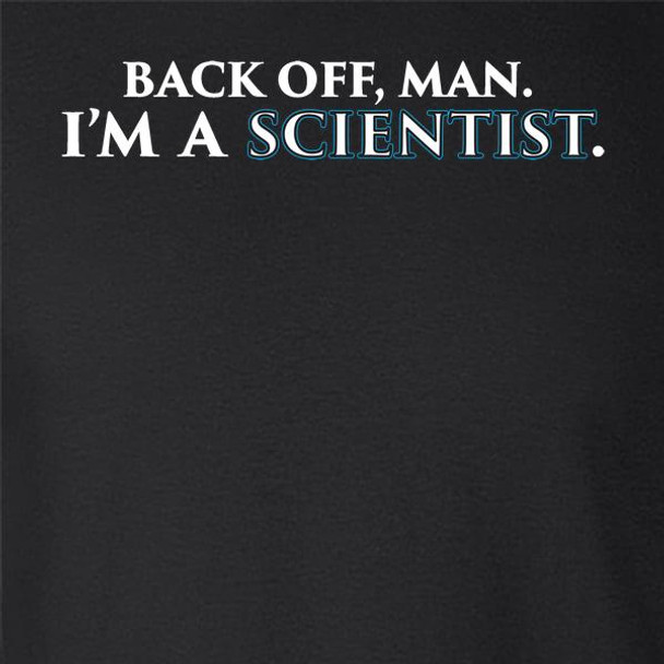 Back Off, Man. I'm A Scientist.