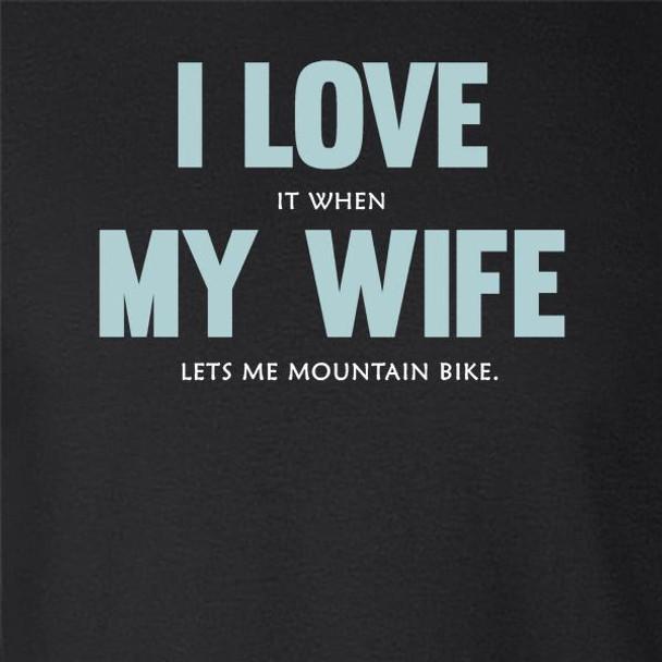 I Love (When) My Wife (Lets Me Mountain Bike)